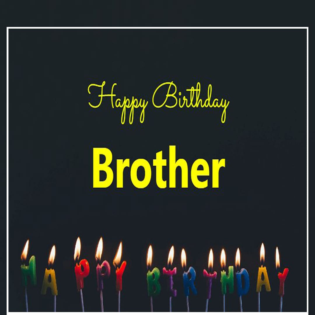 Beautiful Happy Birthday Images For Brother