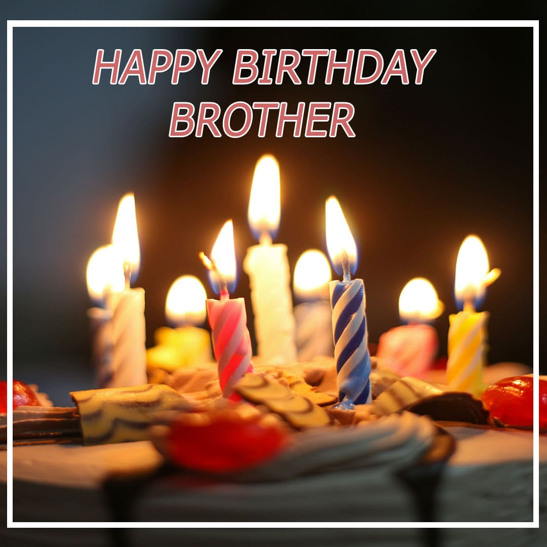 Happy Birthday Images To My Brother