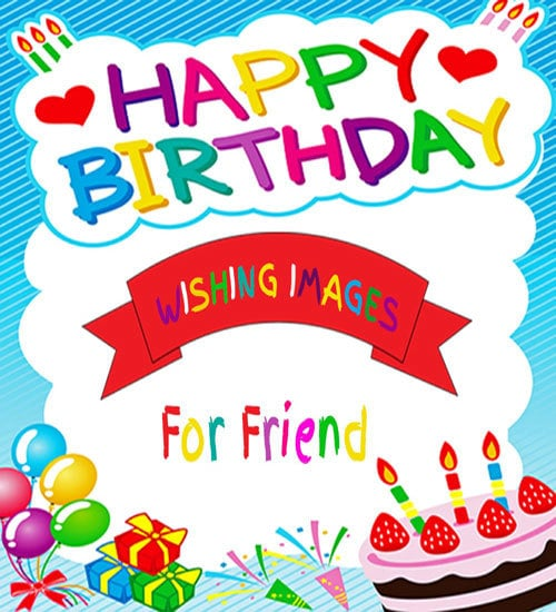 Happy Birthday Wishes For A Friend Download