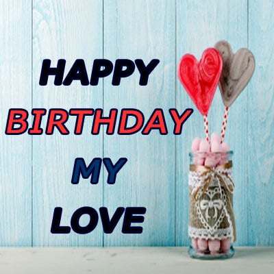 New Happy Birthday Love Images For Lover