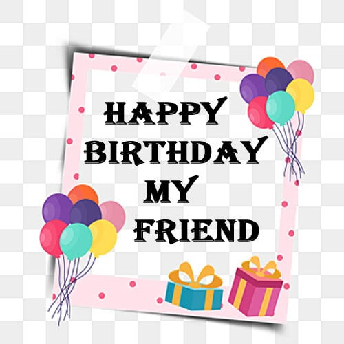 Top Happy Birthday Images For A Friend HD